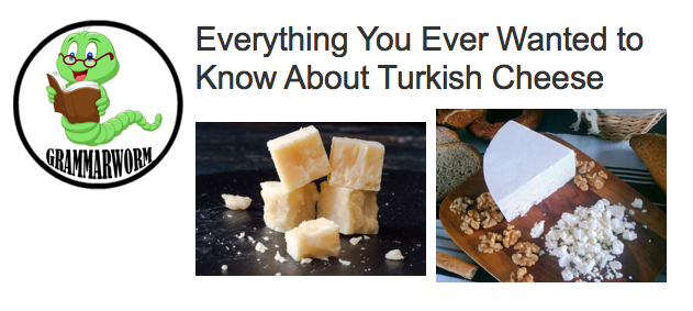 Text 2- Everything you want to know about Turkish cheese