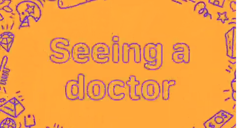 Seeing a doctor