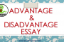 Advantage & Disadvantage Essay